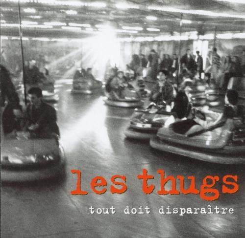 LES THUGS « Tout Doit Disparaître | «Nineteen Something