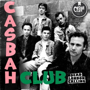 Casbah Club Dead London Calling
