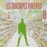 SOUCOUPES VIOLENTES Fort Intérieur (2015)
