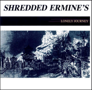 Shredded Ermines Lonely Journey