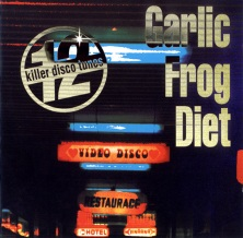 Garlic Frog Diet 12 Killer Disco Tunes 1994
